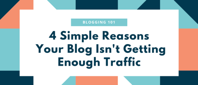 Reasons Your Blog Isn't Getting Any Traffic