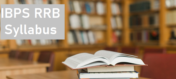 A Complete Guide to the IBPS RRB Syllabus